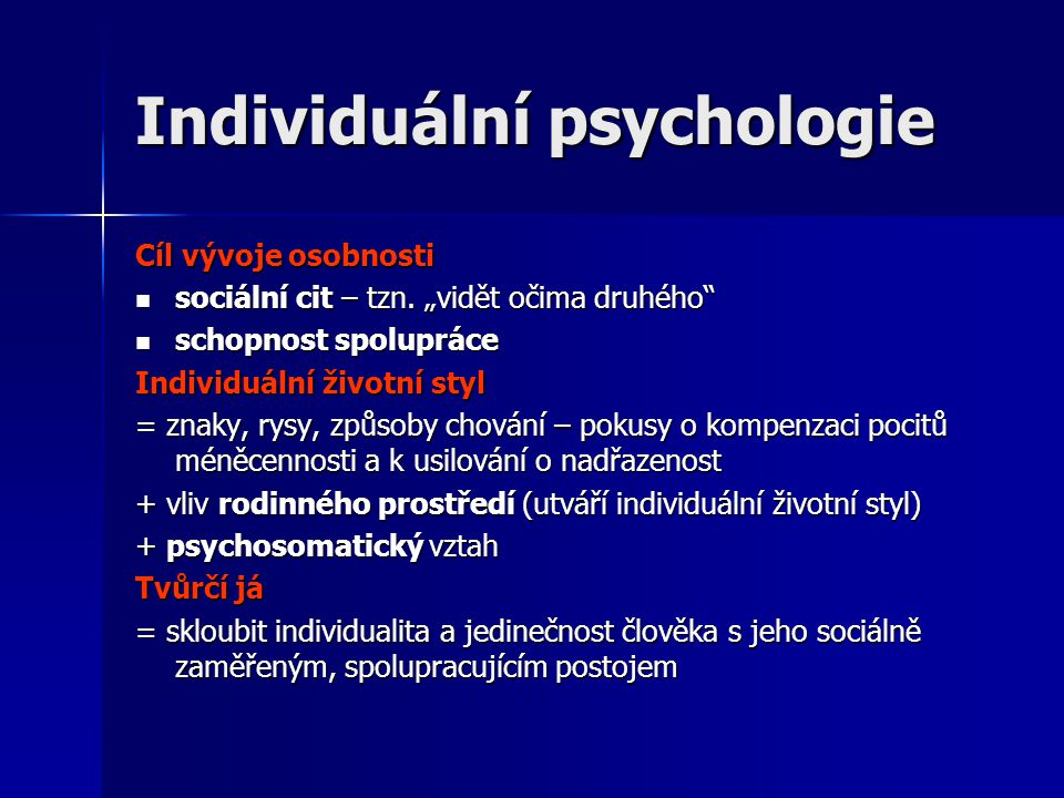 Individuální psychologie Cíl vývoje osobnosti  sociální cit – tzn.