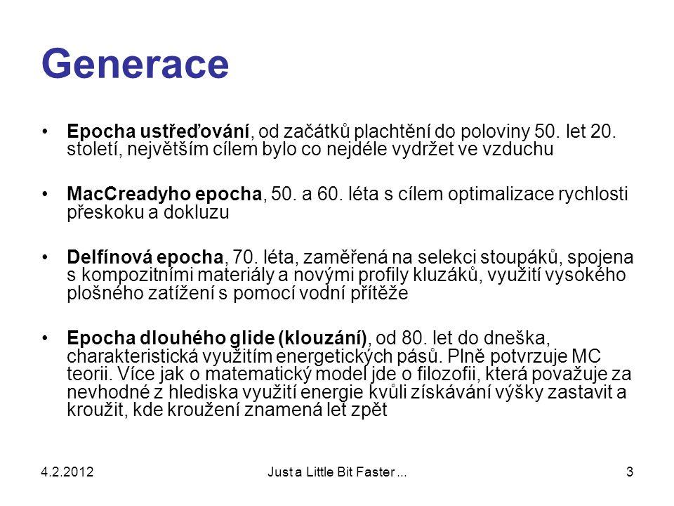 4.2.2012Just a Little Bit Faster...3 Generace •Epocha ustřeďování, od začátků plachtění do poloviny 50.
