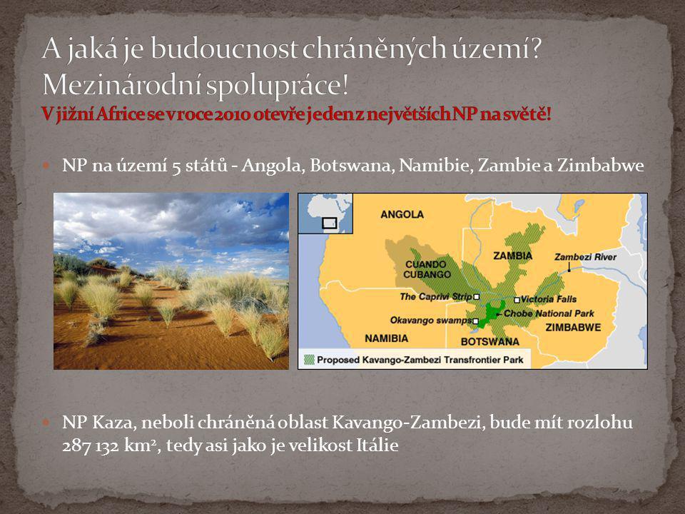  NP na území 5 států - Angola, Botswana, Namibie, Zambie a Zimbabwe  NP Kaza, neboli chráněná oblast Kavango-Zambezi, bude mít rozlohu 287 132 km 2,