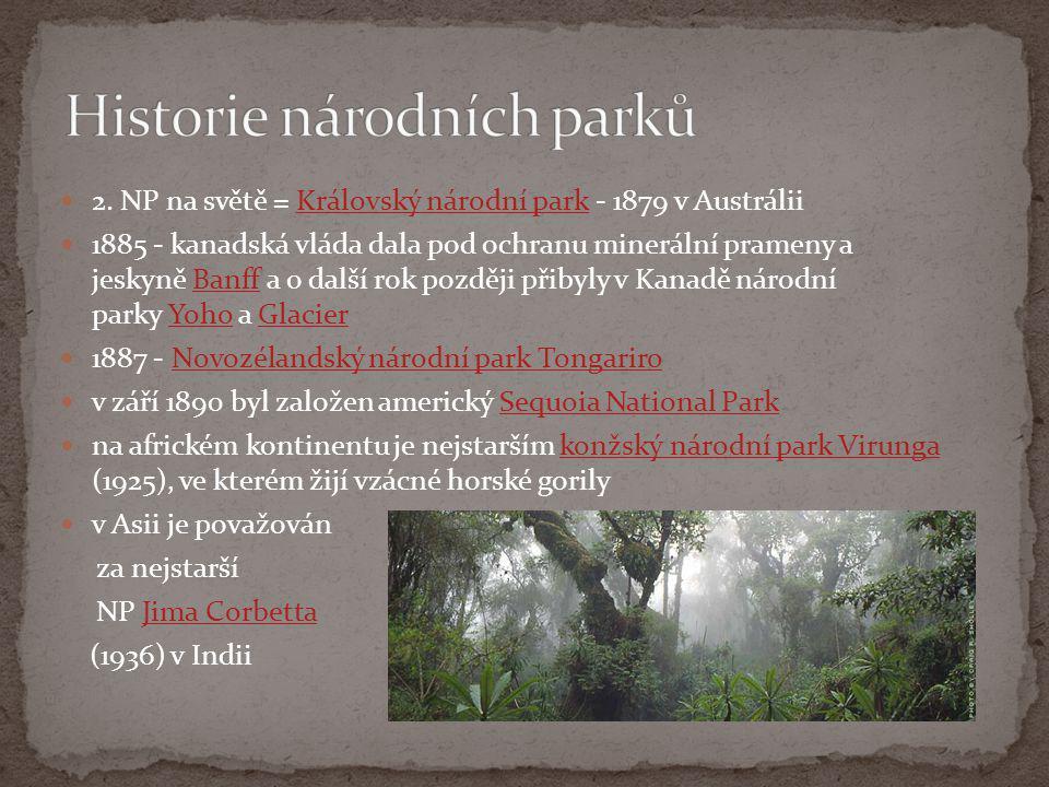  2. NP na světě = Královský národní park - 1879 v AustráliiKrálovský národní park  1885 - kanadská vláda dala pod ochranu minerální prameny a jeskyn