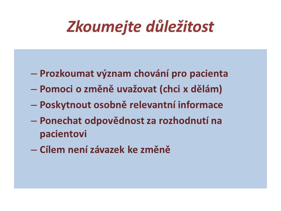 – Prozkoumat význam chování pro pacienta – Pomoci o změně uvažovat (chci x dělám) – Poskytnout osobně relevantní informace – Ponechat odpovědnost za r