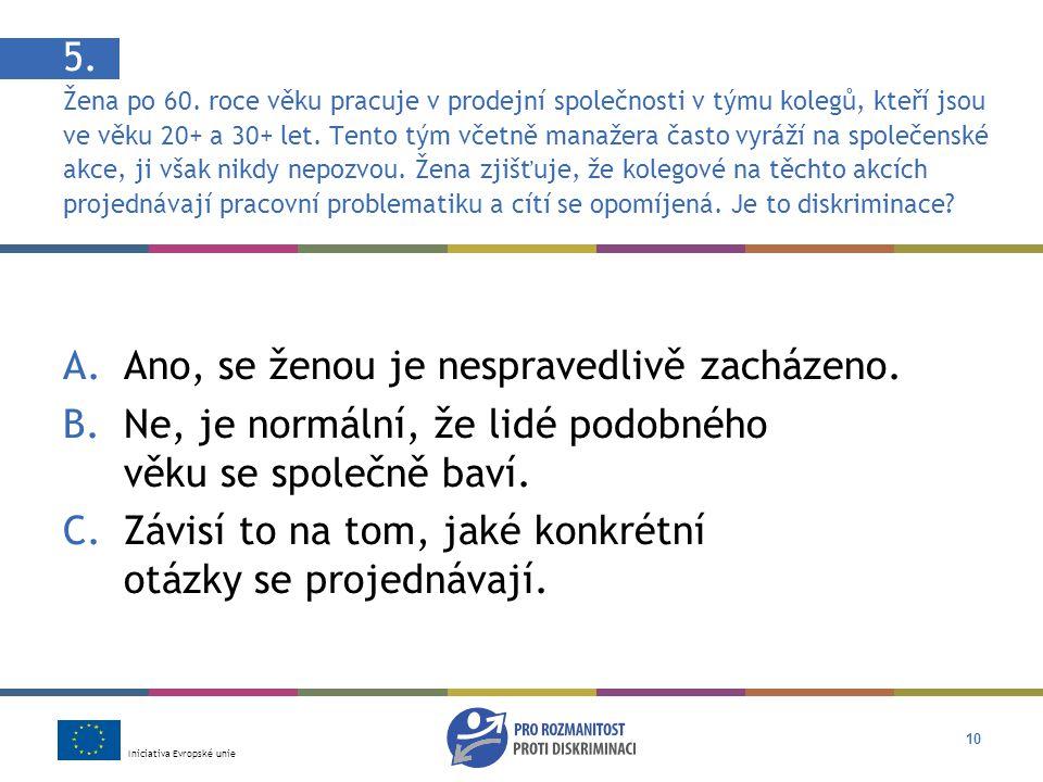 Iniciativa Evropské unie 10 5. Žena po 60.