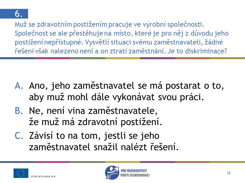 Iniciativa Evropské unie 12 6. Muž se zdravotním postižením pracuje ve výrobní společnosti.