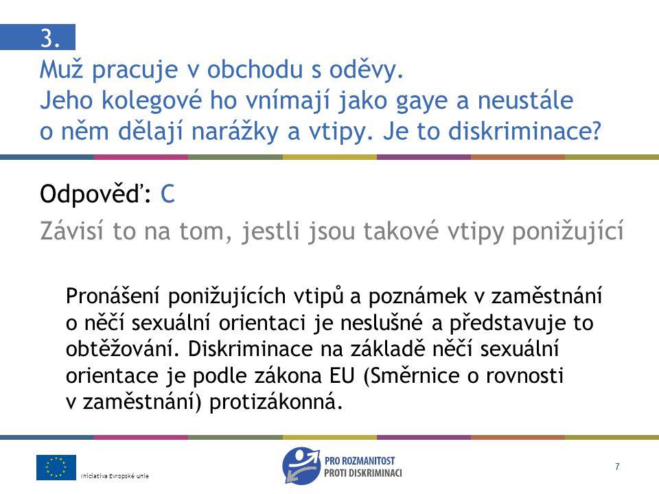 Iniciativa Evropské unie 8 4.Nyní si představte, že také pracujete ve stejném obchodě.