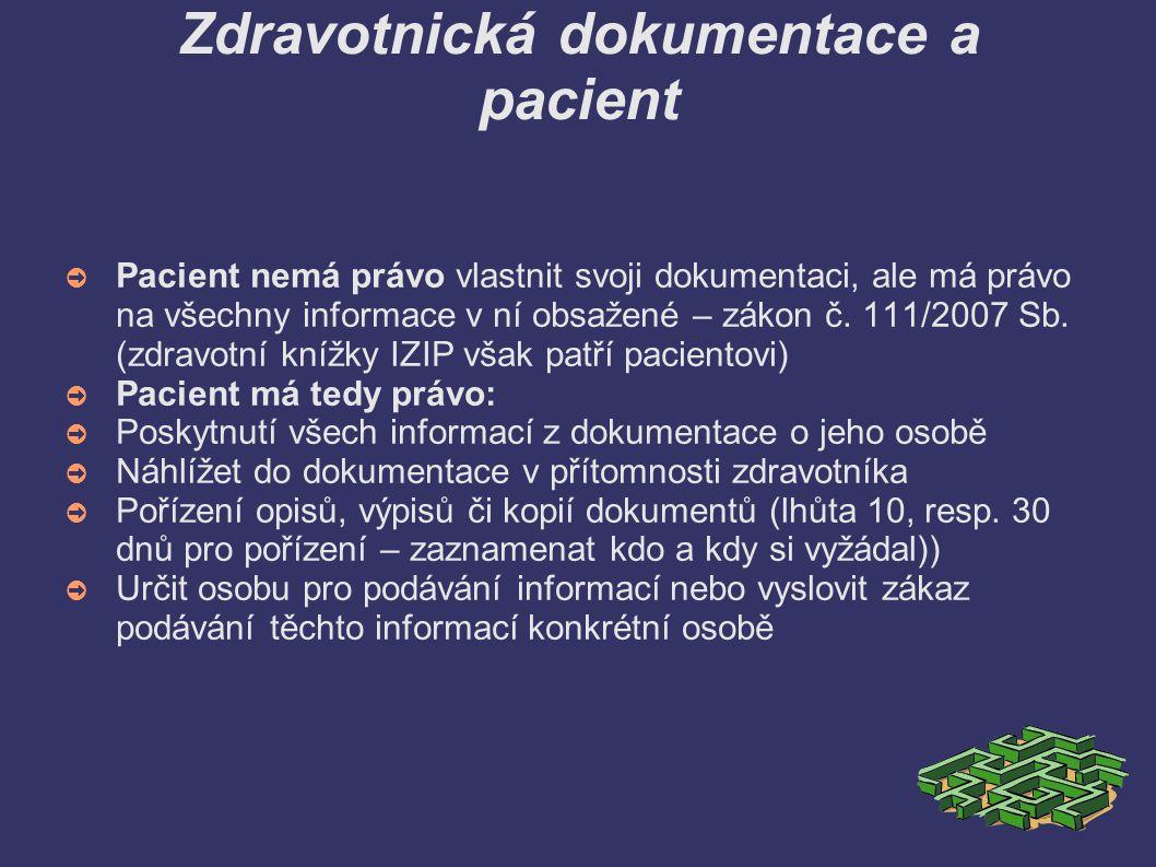 Zdravotnická dokumentace a pacient ➲ Pacient nemá právo vlastnit svoji dokumentaci, ale má právo na všechny informace v ní obsažené – zákon č. 111/200