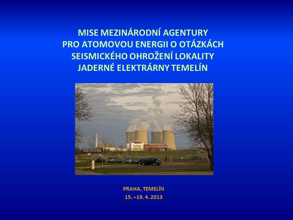 MISE MEZINÁRODNÍ AGENTURY PRO ATOMOVOU ENERGII O OTÁZKÁCH SEISMICKÉHO OHROŽENÍ LOKALITY JADERNÉ ELEKTRÁRNY TEMELÍN PRAHA, TEMELÍN 15.