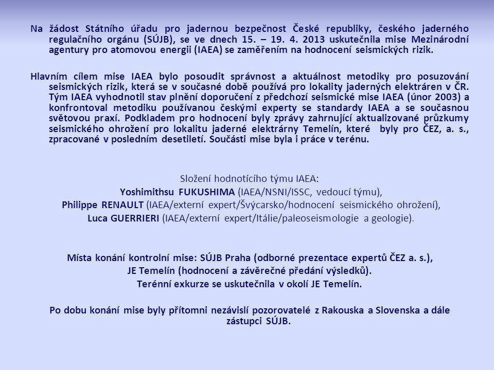 Na žádost Státního úřadu pro jadernou bezpečnost České republiky, českého jaderného regulačního orgánu (SÚJB), se ve dnech 15.