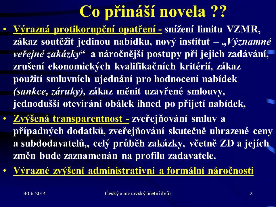 30.6.2014Český a moravský účetní dvůr93 Uveřejňování smluv, výše skutečně uhrazené ceny a seznamu subdodavatelů - § 147a Povinnost podle odstavce 1 písm.
