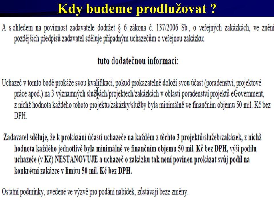 30.6.2014Český a moravský účetní dvůr24 Kdy budeme prodlužovat ?