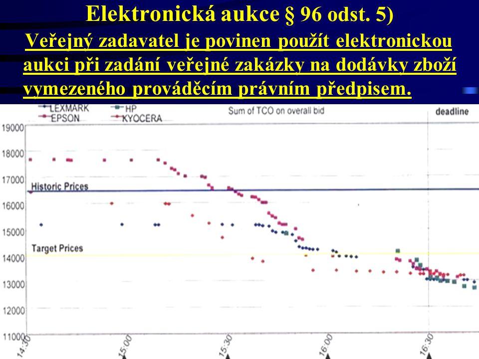 30.6.2014Český a moravský účetní dvůr88 Elektronická aukce § 96 odst. 5) Veřejný zadavatel je povinen použít elektronickou aukci při zadání veřejné za