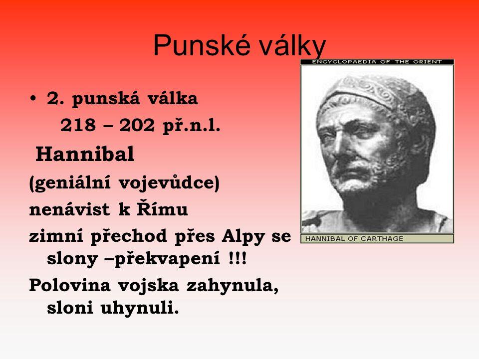 Punské války • 2.punská válka 218 – 202 př.n.l.