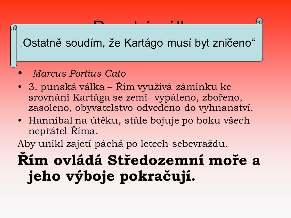 Punské války • • Marcus Portius Cato •3.