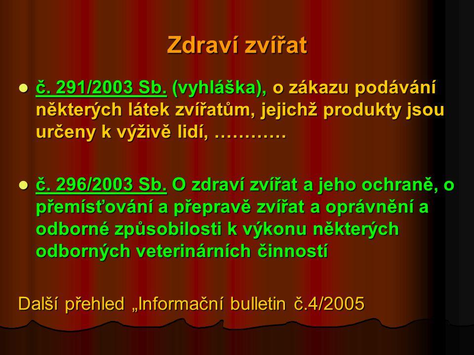 Zdraví zvířat  č.291/2003 Sb.