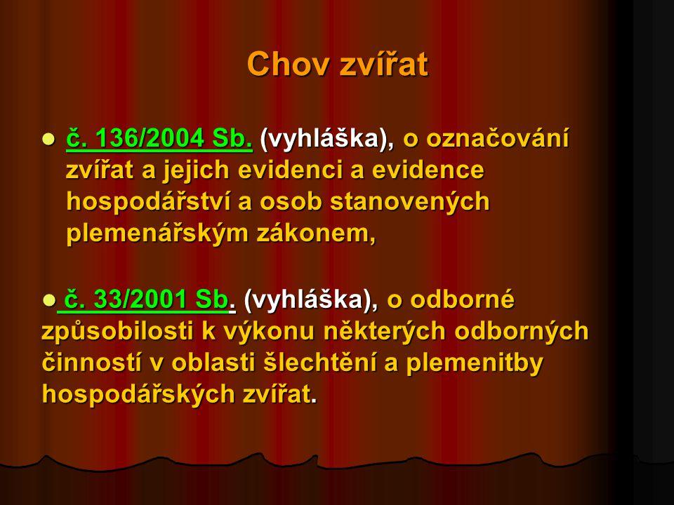 Chov zvířat  č.136/2004 Sb.