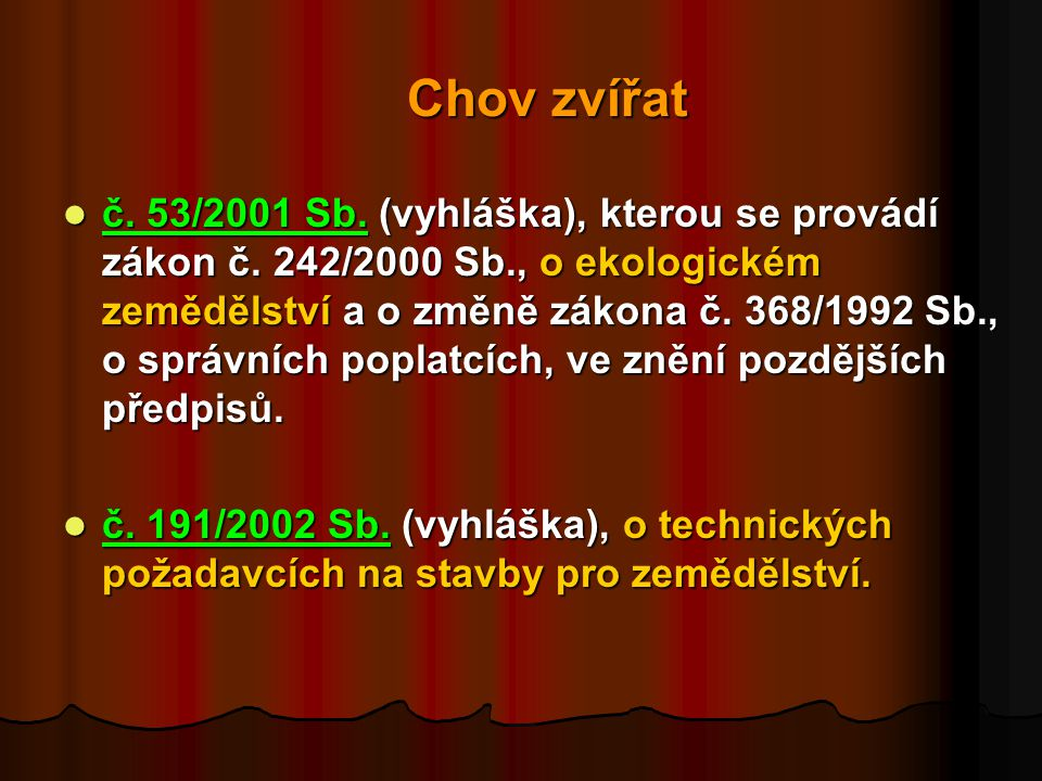 Chov zvířat  č.53/2001 Sb. (vyhláška), kterou se provádí zákon č.