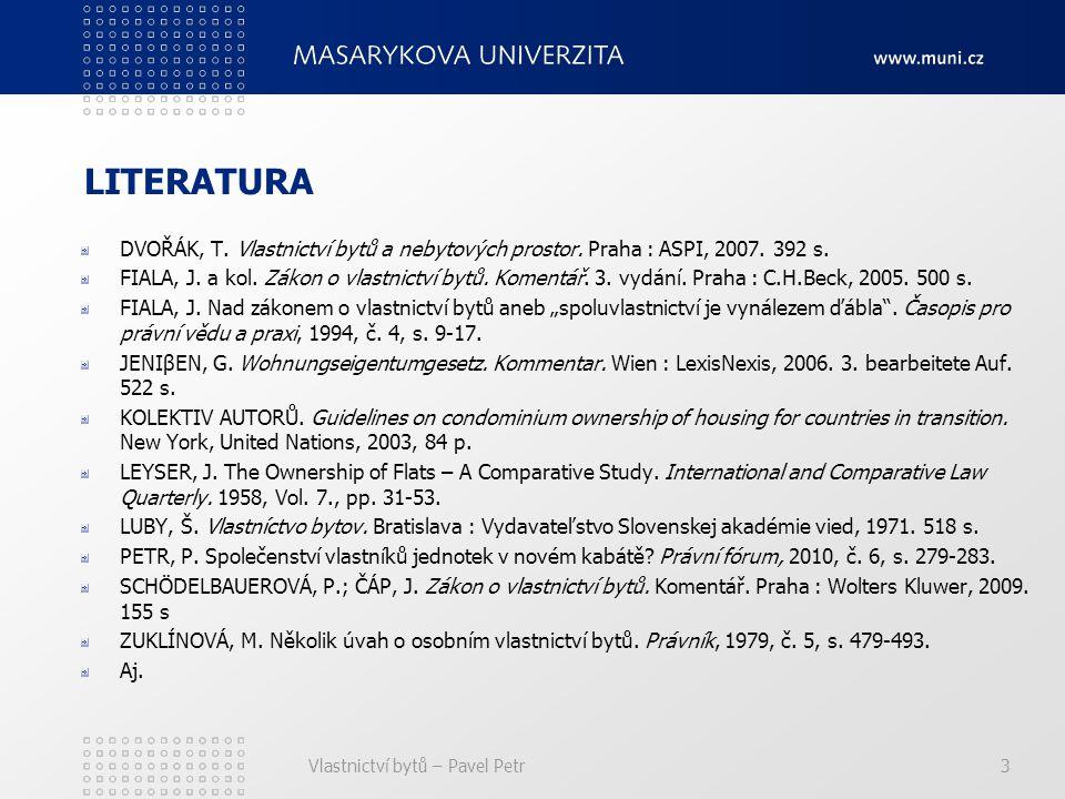 Vlastnictví bytů – Pavel Petr3 LITERATURA DVOŘÁK, T.