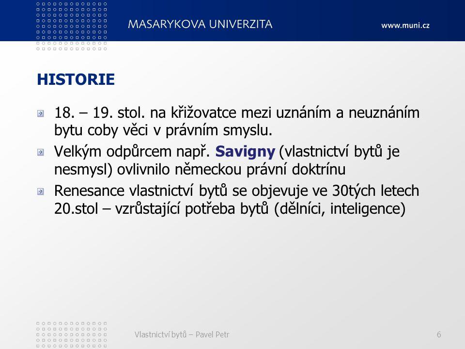 Vlastnictví bytů – Pavel Petr6 HISTORIE 18.– 19. stol.