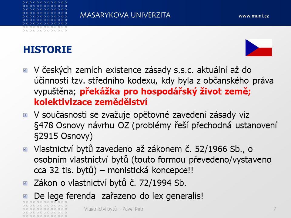 Vlastnictví bytů – Pavel Petr7 HISTORIE V českých zemích existence zásady s.s.c.