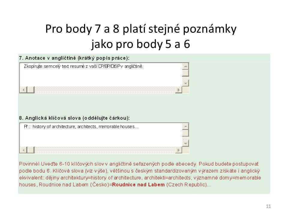Pro body 7 a 8 platí stejné poznámky jako pro body 5 a 6 11