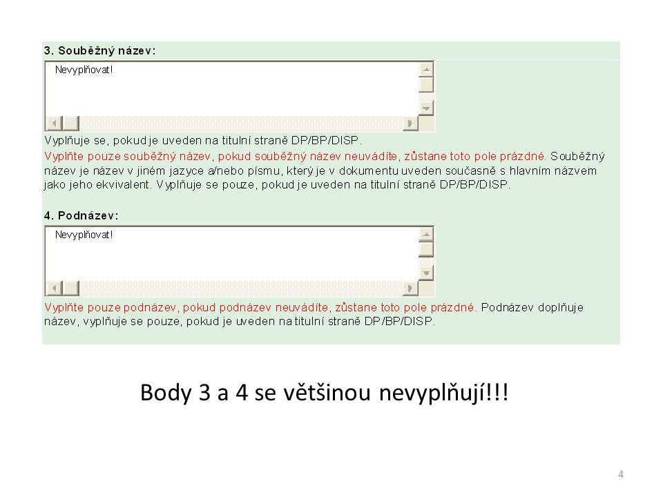 Body 3 a 4 se většinou nevyplňují!!! 4