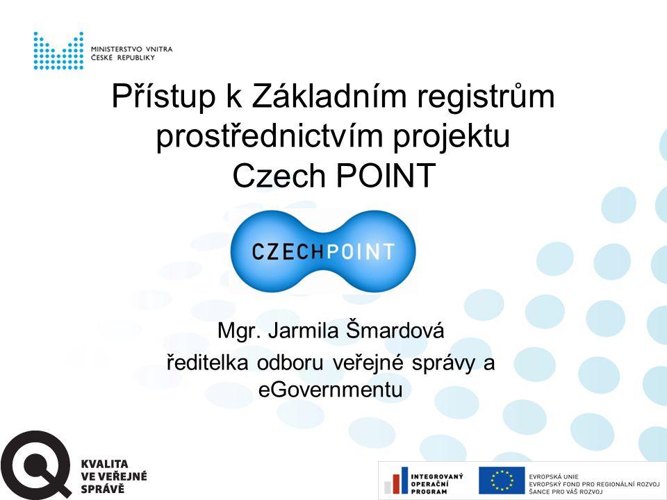 Přístup k Základním registrům prostřednictvím projektu Czech POINT Mgr.