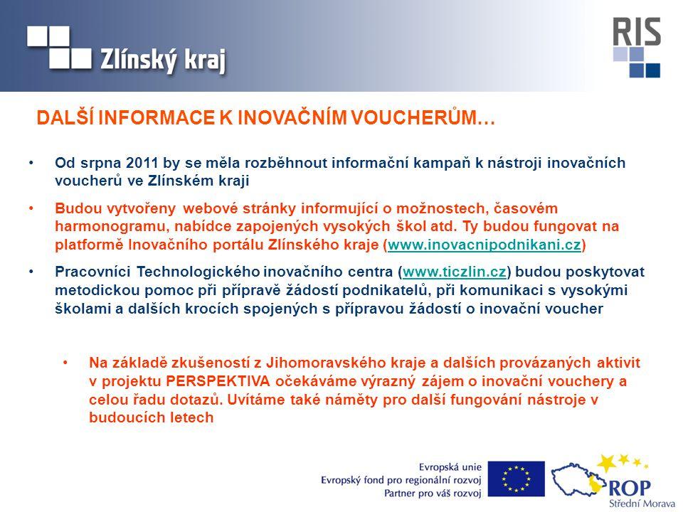 •Od srpna 2011 by se měla rozběhnout informační kampaň k nástroji inovačních voucherů ve Zlínském kraji •Budou vytvořeny webové stránky informující o