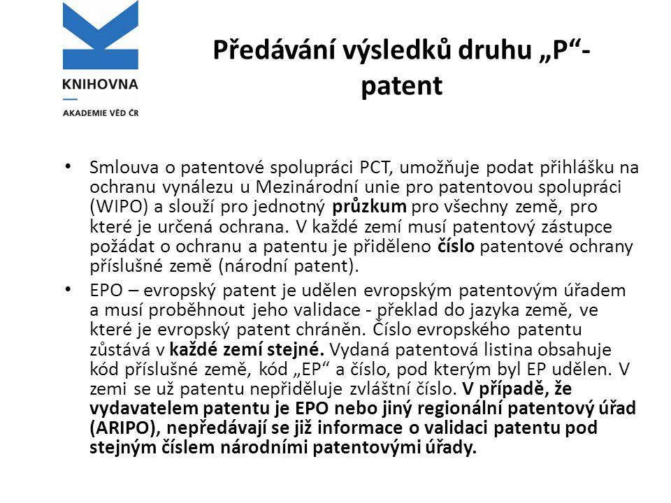 """Předávání výsledků druhu """"P""""- patent • Smlouva o patentové spolupráci PCT, umožňuje podat přihlášku na ochranu vynálezu u Mezinárodní unie pro patento"""