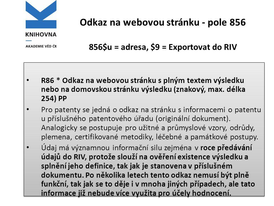 Odkaz na webovou stránku - pole 856 856$u = adresa, $9 = Exportovat do RIV • R86 * Odkaz na webovou stránku s plným textem výsledku nebo na domovskou