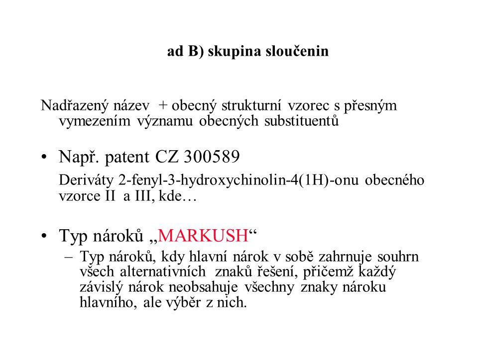 ad B) skupina sloučenin Nadřazený název + obecný strukturní vzorec s přesným vymezením významu obecných substituentů •Např.