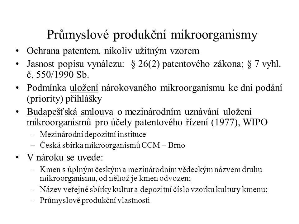 Průmyslové produkční mikroorganismy •Ochrana patentem, nikoliv užitným vzorem •Jasnost popisu vynálezu: § 26(2) patentového zákona; § 7 vyhl.