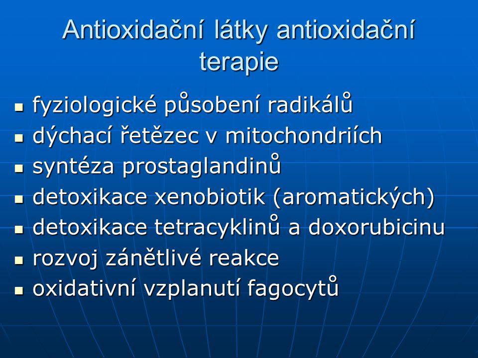 Antioxidační látky antioxidační terapie  fyziologické působení radikálů  dýchací řetězec v mitochondriích  syntéza prostaglandinů  detoxikace xeno