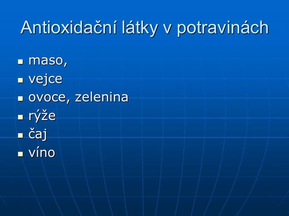 Antioxidační látky v potravinách  maso,  vejce  ovoce, zelenina  rýže  čaj  víno