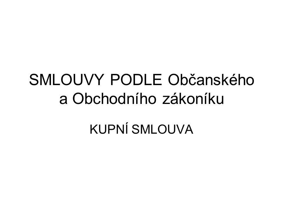 SMLOUVY PODLE Občanského a Obchodního zákoníku KUPNÍ SMLOUVA