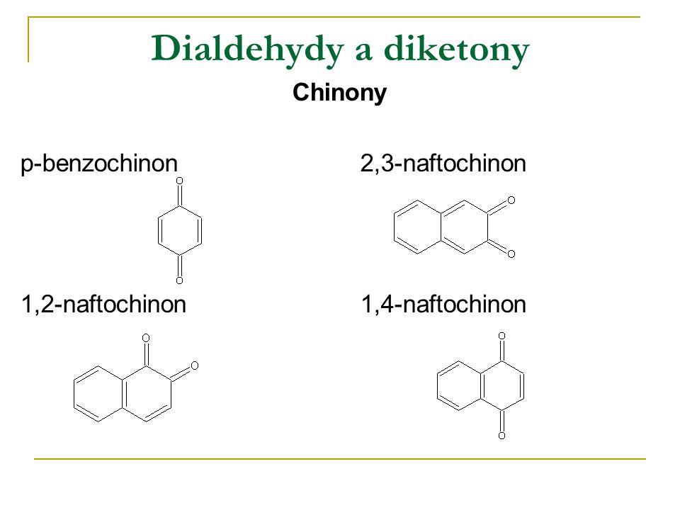 Dialdehydy a diketony Chinony p-benzochinon2,3-naftochinon 1,2-naftochinon1,4-naftochinon
