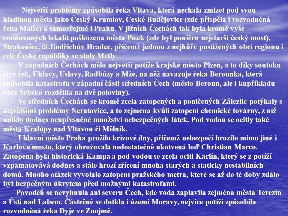 Největší problémy způsobila řeka Vltava, která nechala zmizet pod svou hladinou města jako Český Krumlov, České Budějovice (zde přispěla i rozvodněná