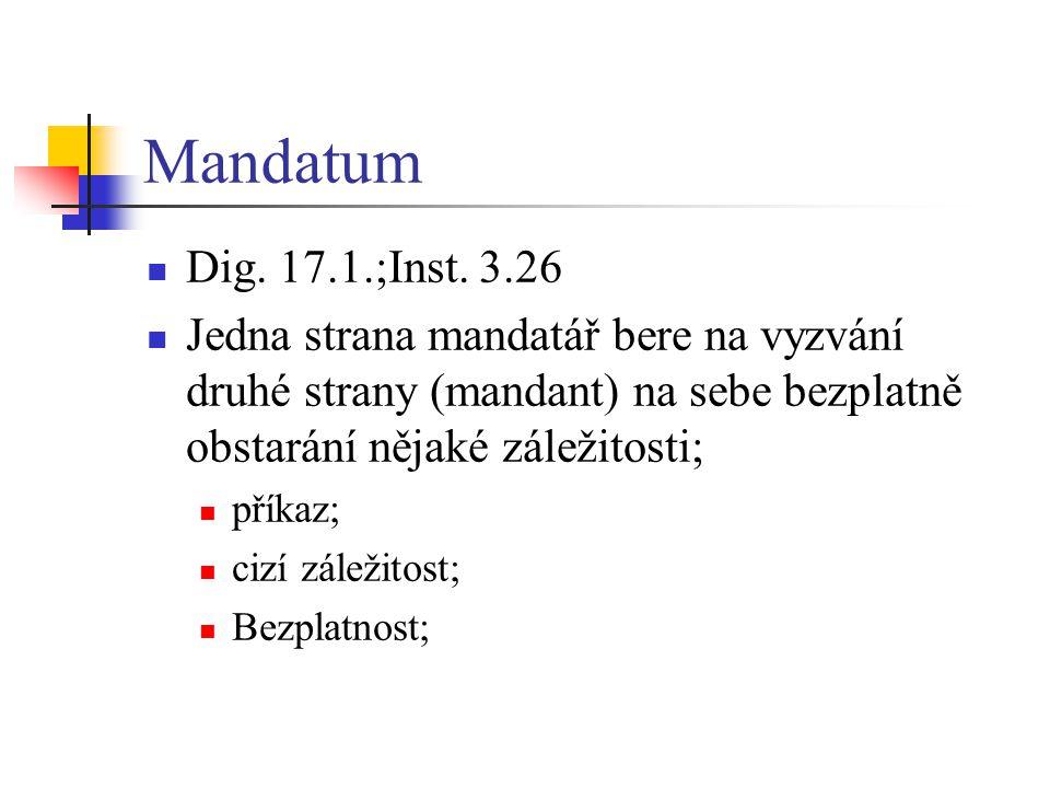 Mandatum  Dig. 17.1.;Inst.
