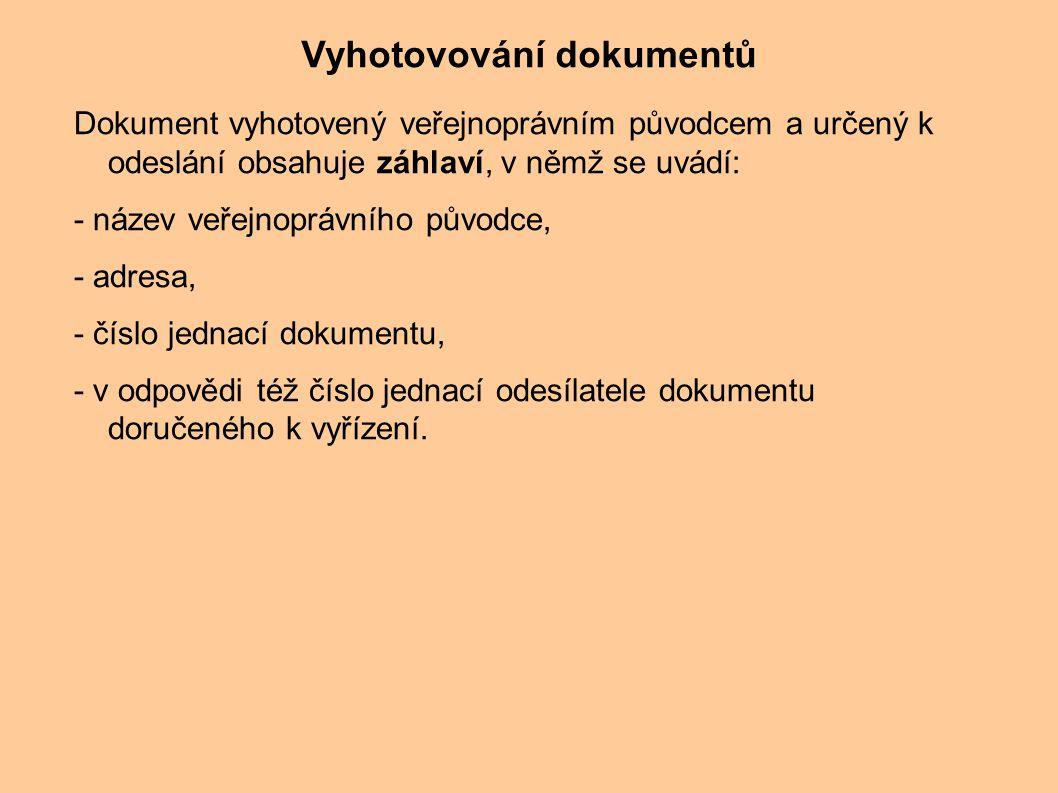 Dokument vyhotovený veřejnoprávním původcem a určený k odeslání obsahuje záhlaví, v němž se uvádí: - název veřejnoprávního původce, - adresa, - číslo