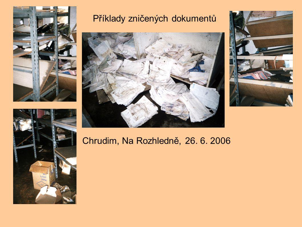 Příklady zničených dokumentů Chrudim, Na Rozhledně, 26. 6. 2006