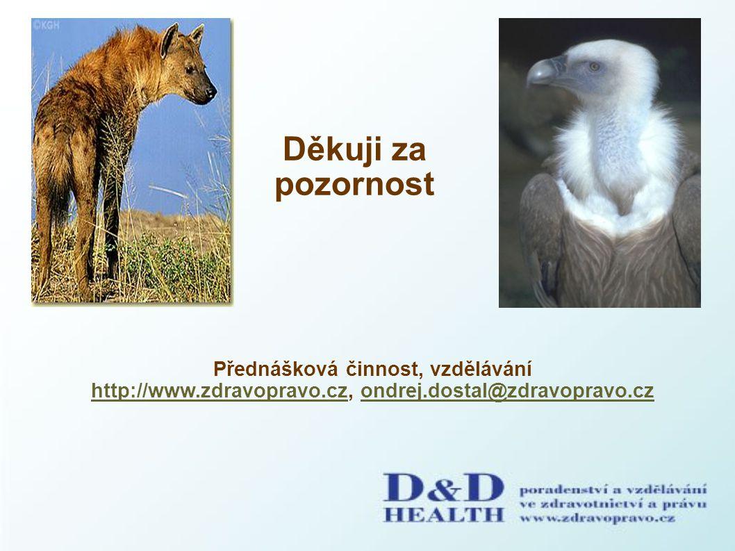 Přednášková činnost, vzdělávání http://www.zdravopravo.cz, ondrej.dostal@zdravopravo.cz http://www.zdravopravo.czondrej.dostal@zdravopravo.cz Děkuji za pozornost