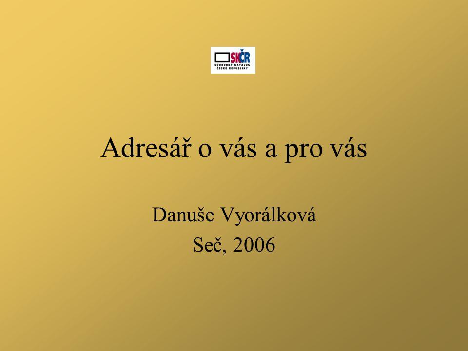 Adresář o vás a pro vás Danuše Vyorálková Seč, 2006