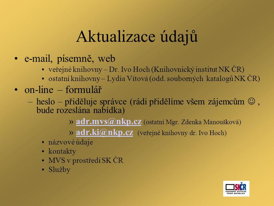 Aktualizace údajů •e-mail, písemně, web •veřejné knihovny – Dr.