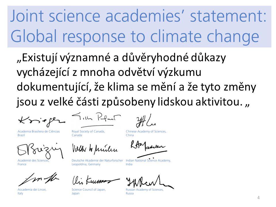 """""""Existují významné a důvěryhodné důkazy vycházející z mnoha odvětví výzkumu dokumentující, že klima se mění a že tyto změny jsou z velké části způsobeny lidskou aktivitou."""