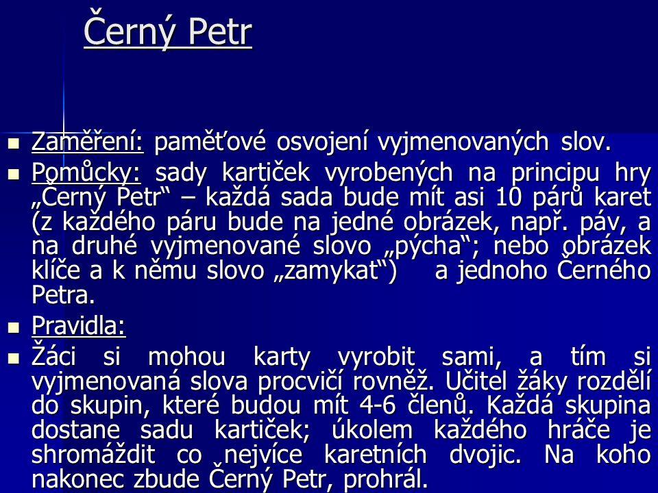 Černý Petr  Zaměření: paměťové osvojení vyjmenovaných slov.