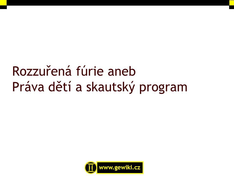 www.gewiki.cz Rozzuřená fúrie aneb Práva dětí a skautský program