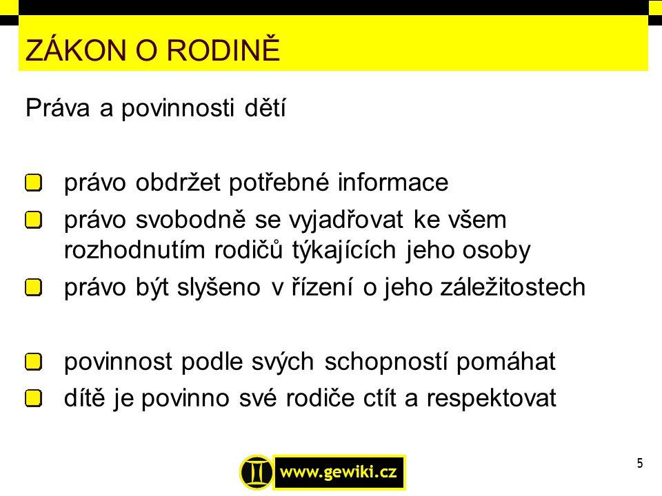 www.gewiki.cz ZÁKON O RODINĚ Dočasná péče rodiče mohou dítě svěřit i do dočasné péče jiné osoby - např.