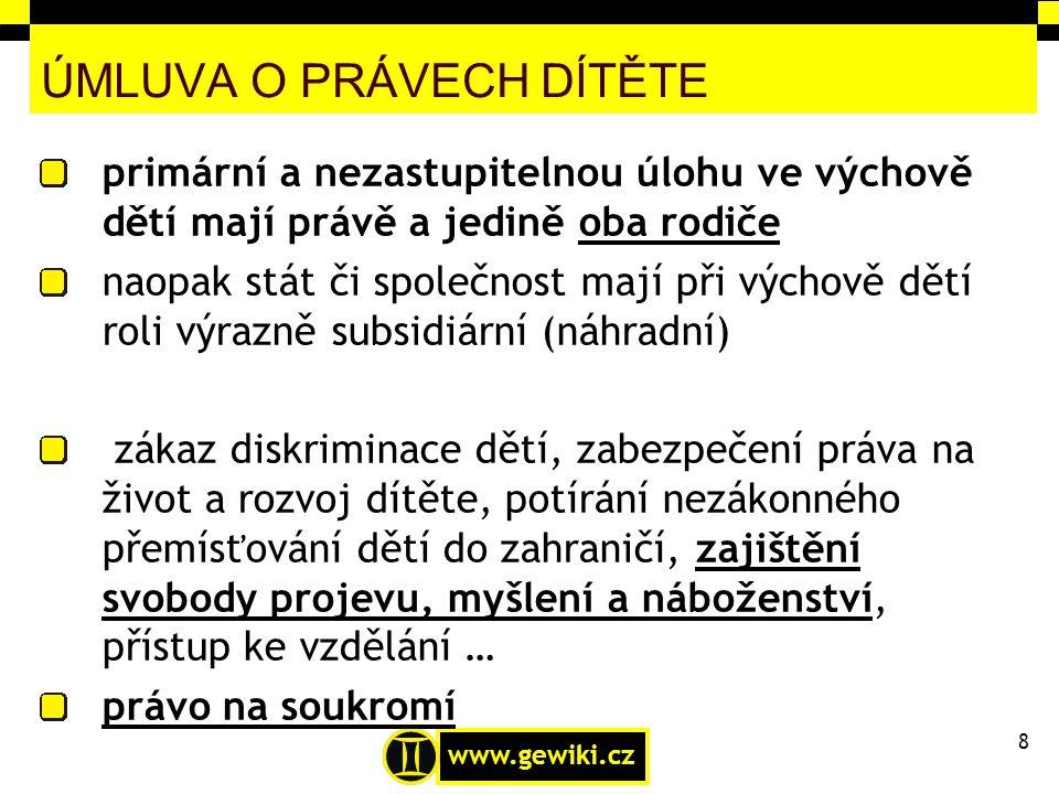 www.gewiki.cz OCHRANA PRÁV DĚTÍ orgány sociálně-právní ochrany dětí (OSPOD) Linky bezpečí Pedagogicko-psychologické poradny Registr poskytovatelů sociálních služeb on-line 9