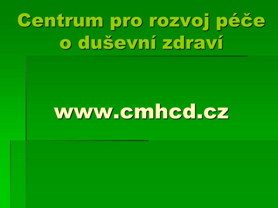 Centrum pro rozvoj péče o duševní zdraví www.cmhcd.cz