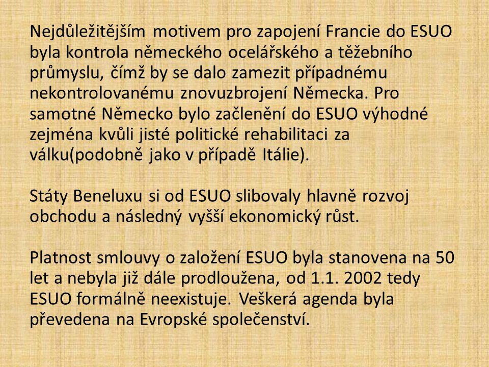 Nejdůležitějším motivem pro zapojení Francie do ESUO byla kontrola německého ocelářského a těžebního průmyslu, čímž by se dalo zamezit případnému neko