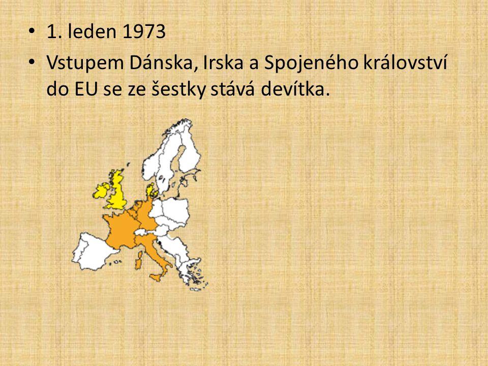 • 1. leden 1973 • Vstupem Dánska, Irska a Spojeného království do EU se ze šestky stává devítka.