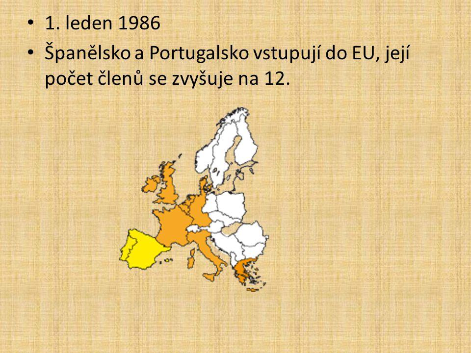• 1. leden 1986 • Španělsko a Portugalsko vstupují do EU, její počet členů se zvyšuje na 12.